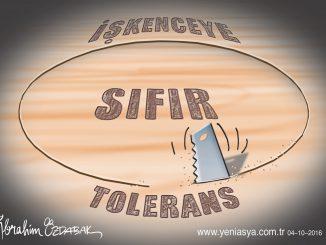 İşkenceye sıfır toleranstan, işkenceye toleransa